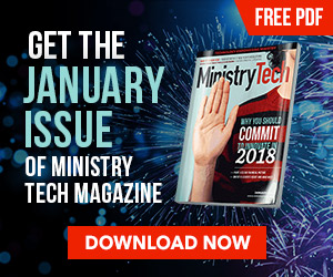 Get your FREE January issue of MinistryTech Magazine!