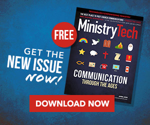 Get your FREE April issue of MinistryTech Magazine!